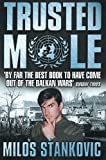 Front cover for the book Trusted Mole by Milos Stankovic