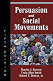 Persuasion and Social Movements, Stewart, Charles J. and Smith, Craig Allen, 1577664639