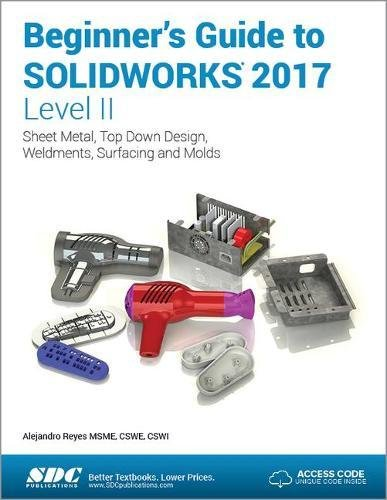 Beginner's Guide to SOLIDWORKS 2017 - Level II by SDC Publications