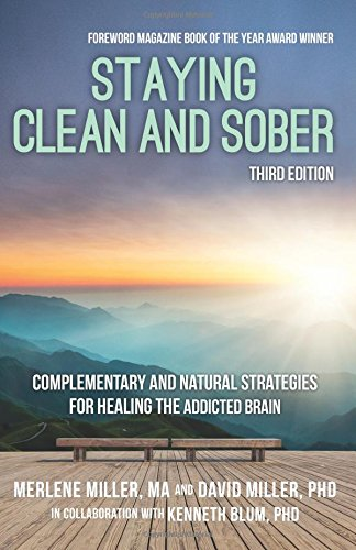 Staying Clean and Sober: Complementary and Natural Strategies for Healing the Addicted Brain