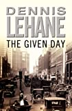 Front cover for the book The Given Day by Dennis Lehane