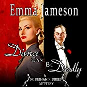 Divorce Can Be Deadly: Dr. Benjamin Bones Mysteries, Book 2 | Emma Jameson