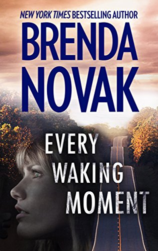 Every Waking Moment: A Heart-Pounding High Stakes Novel of Romantic Suspense cover