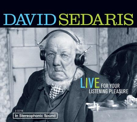 David Sedaris( Live for Your Listening Pleasure)[DAVID SEDARIS LIVE FOR YOUR D][UNABRIDGED][Compact Disc] pdf epub download ebook