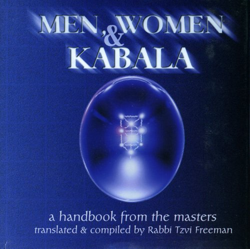 Men, Women and Kabala: A Handbook from the Masters