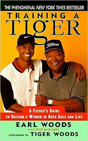 Téléchargement gratuit de livres électroniques Training a Tiger: Raising a Winner in Golf and Life by Woods, Earl (1998) Mass Market Paperback B011MC7AIO in French PDF RTF DJVU
