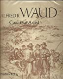 Alfred R. Waud, Frederic R. Ray, 0670112607