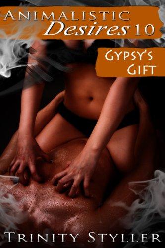 Paranormal Action Erotica: Animalistic Desires 10: Gypsy's Gift