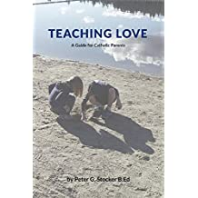 Teaching Love: A Catholic Parent's Guide