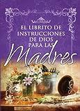 El Librito de Instrucciones de Dios para Madres, Honor Books Publishing Staff, 0789905442