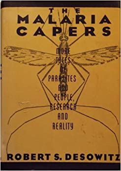 The Malaria Capers: More Tales of Parasites and People - Research and Reality by Robert S. Desowitz (1992-01-29)