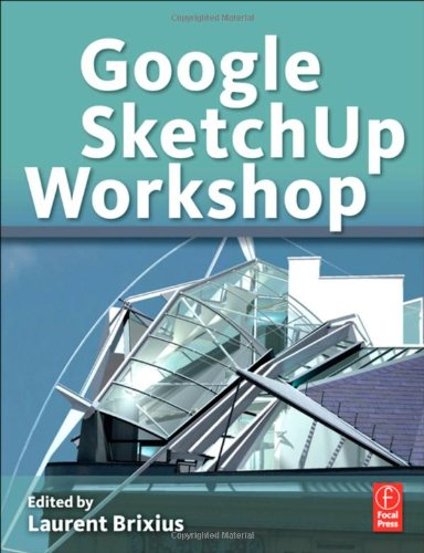 Google SketchUp Workshop by , Publisher : Focal Press