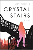 Crystal Stairs, K. D. Smith, 1620243415