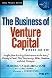 The Business of Venture Capital, Second Edition + Website: Insights From Leading Practitioners on the Art of Raising a Fund, Deal Structuring, Value