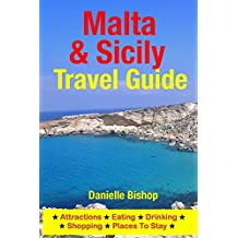 Malta & Sicily Travel Guide: Attractions, Eating, Drinking, Shopping & Places To Stay