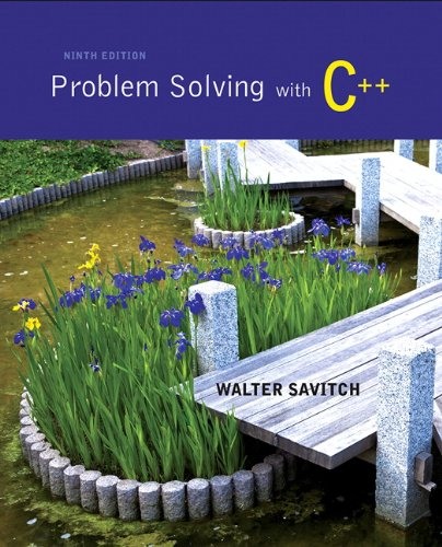Problem Solving with C++ (9th Edition) by Pearson