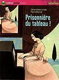"""Afficher """"Prisonnière du tableau !"""""""