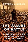 Image of The Allure of Battle: A History of How Wars Have Been Won and Lost