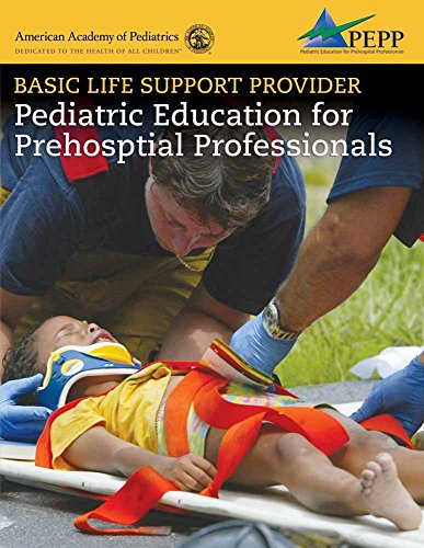 Basic Life Support Provider: Pediatric Education for Prehospital Professionals (American Academy of (Basic Life Support Review)