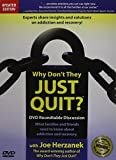 img - for Why Don't They Just QUIT? (90-min)DVD Roundtable Discussion: What families and friends need to know about addiction and recovery. book / textbook / text book