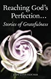 Reaching God's Perfection...Stories of Gratefulness