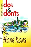 Dos and Donts in Hong Kong, Mary Leong, 1844640051