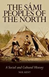 img - for The Sami Peoples of the North: A Social and Cultural History book / textbook / text book