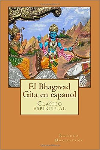 El Bhagavad Gita En Espanol Clasicos De La Literatura Libros En Español Spanish Edition Dvaipayana Krishna 9781519150905 Books
