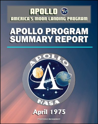 Apollo and America's Moon Landing Program: Apollo Program Summary Report (April 1975) - Flight Program, Science, Vehicle Performance, Crew, Mission Operations, Biomedical, Spacecraft, Launch Site