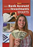 First Bank Account and First Investments Smarts (Get Smart With Your Money)