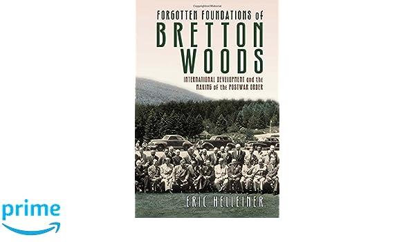 Forgotten Foundations of Bretton Woods: Amazon.es: Eric ...