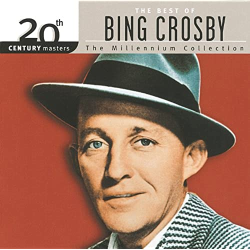 20th century masters the millennium collection best of bing crosby