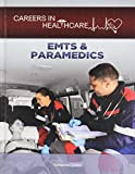 EMTs & Paramedics (Careers in Healthcare)