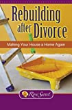 Rebuilding After Divorce: Making Your House a Home (Catholic's Divorice Survival Guide Series)