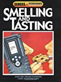 Smelling and Tasting, Alvin Silverstein and Nicholas Heweston, 0761316671