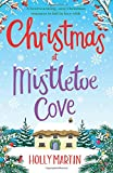 """Christmas at Mistletoe Cove A heartwarming, cosy Christmas romance to fall in love with"" av Holly Martin"