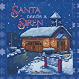 Santa Needs a Siren!, Jim Flanagan, 1491826258