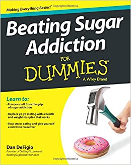 4d79448dc59 Beating Sugar Addiction For Dummies  Dan DeFigio  9781118546451   Amazon.com  Books