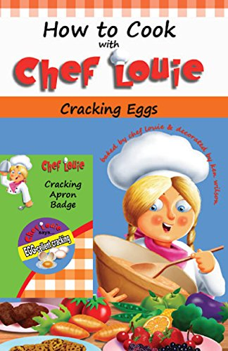 How to Cook with Chef Louie Cracking Eggs Kids Cookbook and Apron Badge ()