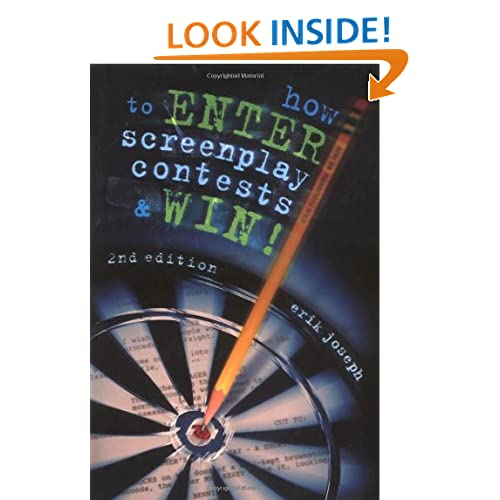 How to Enter Screenplay Contest ...And Win!, 2nd Edition Erik Joseph