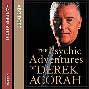 The Psychic Adventures of Derek Acorah: TV's Number One Psychic Audiobook