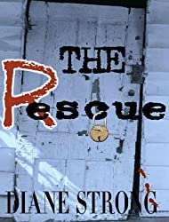 The Rescue (Short Story Suspense and Running) (The Running Suspense Collection Book 4)