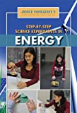 Step-by-Step Science Experiments in Energy, Janice VanCleave, 144886979X