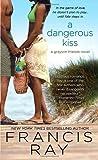 A Dangerous Kiss, Francis Ray, 0312536496