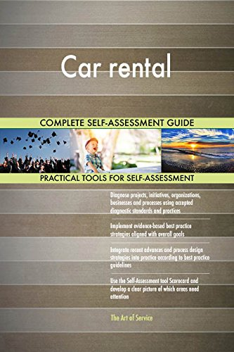 Car rental All-Inclusive Self-Assessment - More than 720 Success Criteria, Instant Visual Insights, Comprehensive Spreadsheet Dashboard, Auto-Prioritized for Quick Results