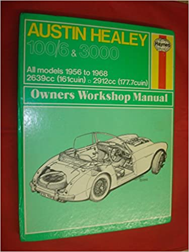 Haynes Austin Healy 100 G 3000 Owners Workshop Manual No 049 1956 Thru 1968 Workbook Service Repair Manuals Haynes John Harold Fremdsprachige Bücher