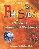 Pre-Level I Physics Laboratory Workbook, Rebecca W. Keller, 0982316321