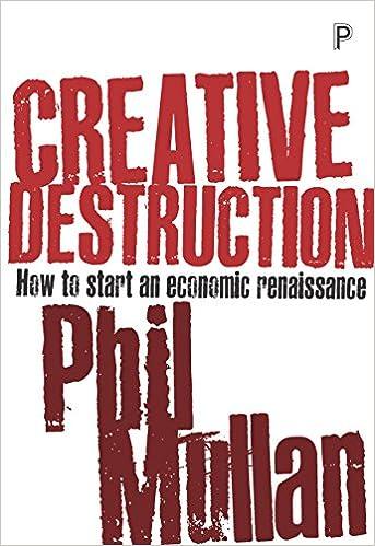 Creative Destruction How To Start An Economic Renaissance Amazon