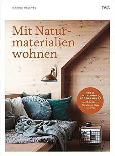 Mit Naturmaterialien Wohnen Möbel Accessoires Wände Böden Aus