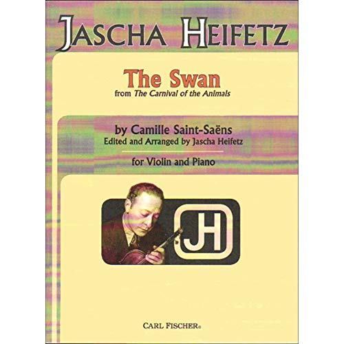 Saint-Saens, Camille - The Swan (from Carnival of the Animals) - Violin and Piano - Jascha Heifetz (The Swan Saint Saens Violin Sheet Music)